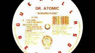 Dr Atomic - Schudelfloss (High On Hedonisim Mix)