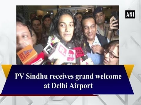 PV Sindhu Receives Grand Welcome At Delhi Airport | ANI News
