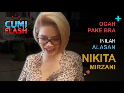Ogah Pake Bra, Inilah Alasan Nikita Mirzani - CumiFlash 20 Maret 2017