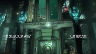 Bioshock - The Ballroom Waltz - Cliff Eidelman