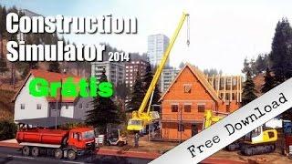 Como baixar Construction Simulator 2014 grátis ( Método 2016 )