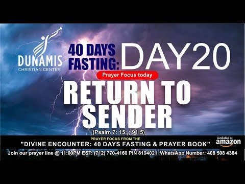 DAY 20 RETURN TO SENDER - 40 DAYS FASTING AND PRAYERS