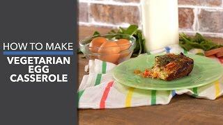 Vegetarian Egg Casserole