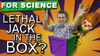 Lethal Jack in The Box? - For Science Ep. 8