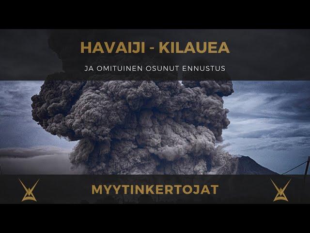 Havaiji - Kilauea ja omituinen onnistunut ennustus