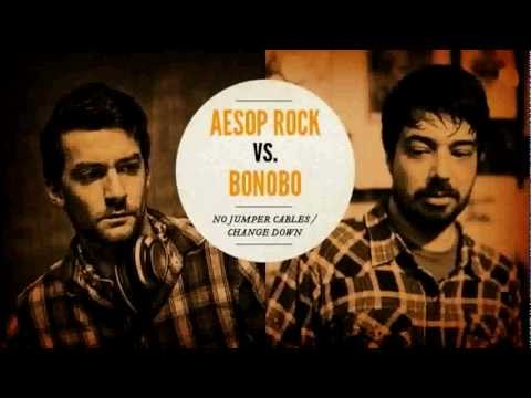 "Aesop Rock vs. Bonobo ""No Jumper Cables / Change Down"""