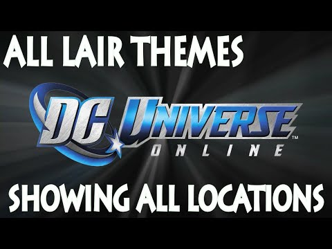 DC Universe Online - All Lair Themes and Showing All Map Locations