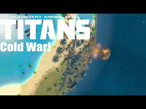 Planetary Annihilation : Titans Gameplay - Cold War!