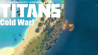 Planetary Annihilation : Titans Gameplay - Cold War!