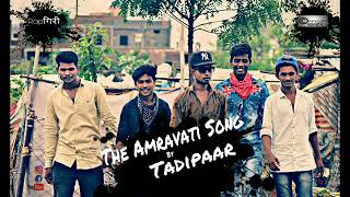Aapali Nagari Amravati By TADIPAAR (abhishek gohatre) (marathi Rap Song)