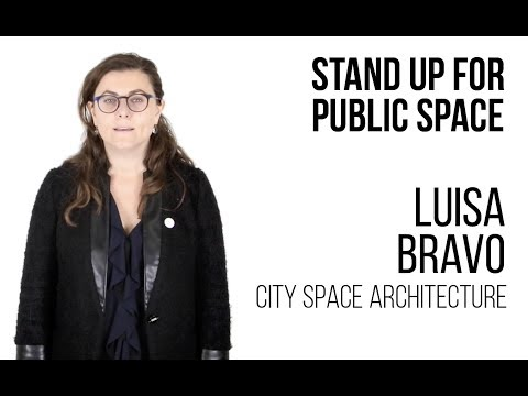 Luisa Bravo, City Space Architecture - Stand up for public space