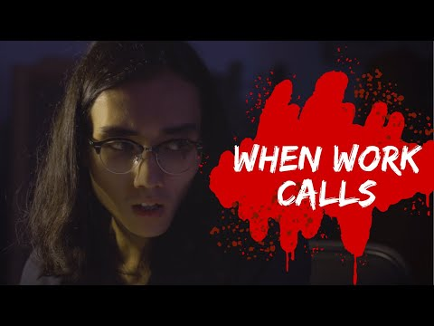 WHEN WORK CALLS (Horror short film)