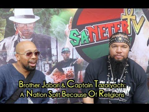 Bro. Jabari & Capt. Tazaryach: A Nation Spit Because Of Religions