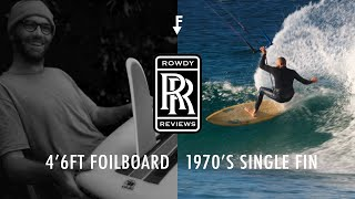 Rowdy Reviews - 1970s Single Fin + 4'6ft Foilboard.