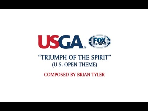Triumph Of The Spirit (U.S. Open Theme) By Brian Tyler