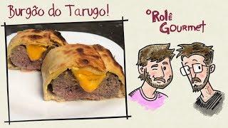 BURGÃO DO TARUGO, O TRIPÉ DOS LANCHES!