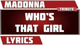 Who's That Girl - Madonna tribute - Lyrics Mp3