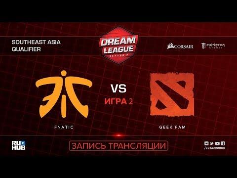 Fnatic vs Geek Fam, DreamLeague SEA Qualifier, game 2 [Mortalles, Autodestruction]