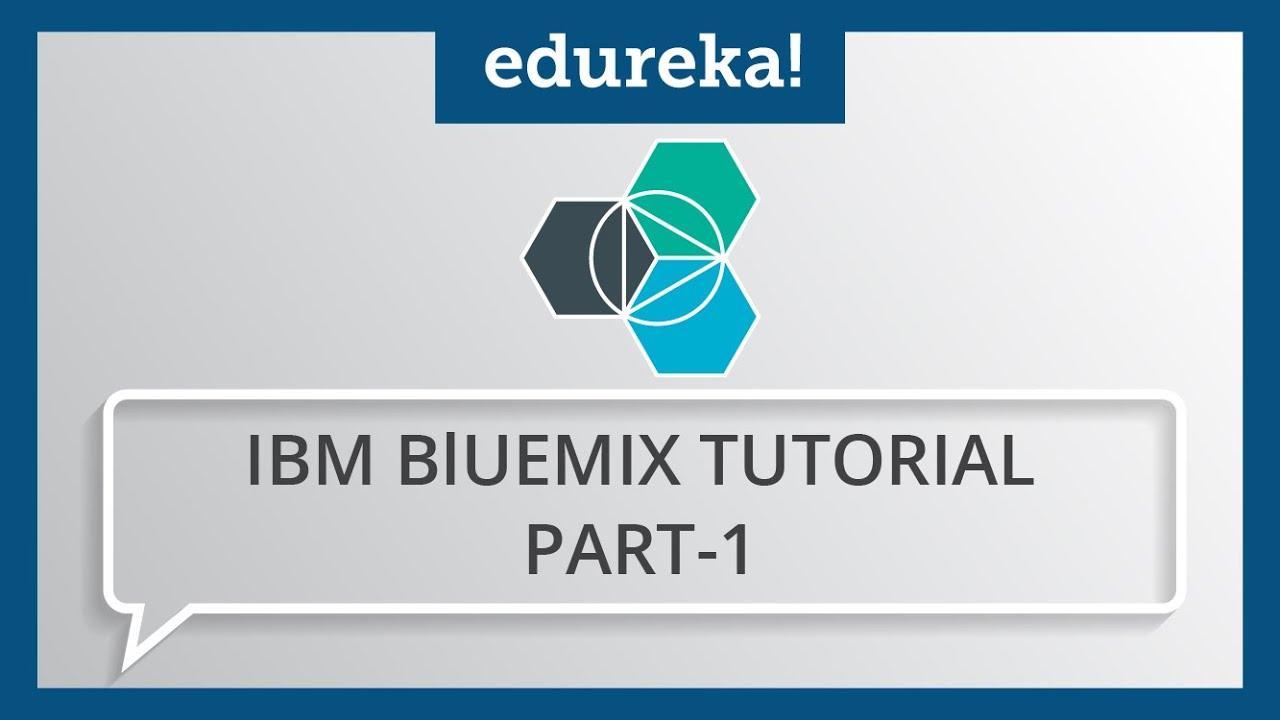 Ibm Bluemix Tutorial Part 1 What Is Ibm Bluemix Ibm Bluemix