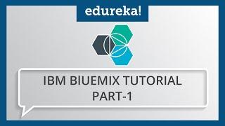 Gambar cover IBM Bluemix Tutorial - Part 1 | What is IBM Bluemix? | IBM Bluemix Certification Training