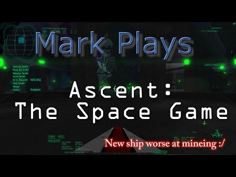 Ascent: The Space Game - New ship, worse at mining :/  - Episode 2