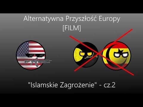 Alternatywna Przyszłość Europy [FILM] - Islamskie Zagrożenie - Cz 2 (Odc.Maratonu)