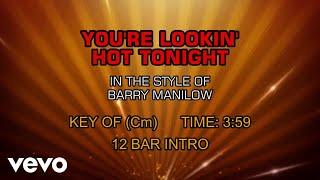 Barry Manilow - You're Lookin' Hot Tonight (Karaoke)