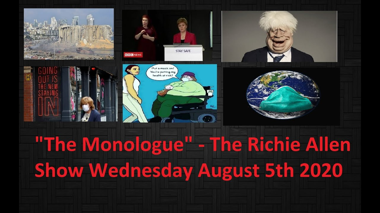 The Monologue - Richie Rounds Up The News Incl. Beirut, Local Lockdowns, Covid Pranks & More!