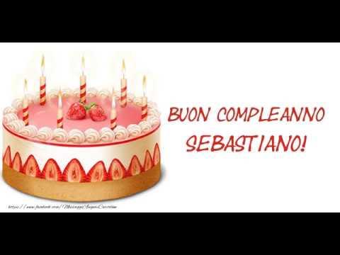 Buon Compleanno Sebastiano Youtube