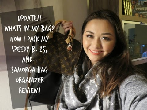 UPDATE! Whats in My Bag : How I Pack My Speedy Bandouliere 25 : Samorga Bag Organizer Review!!! WOW