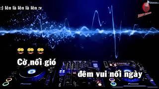 Nối Vòng Tay Lớn Remix DJ Rum Barcadi ♥ Karaoke Full Beat