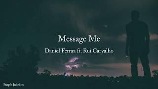 Daniel Ferraz ft. Rui Carvalho - Message Me (Official Lyric Video)