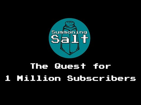 Summoning Salt: The Quest for 1 Million Subscribers