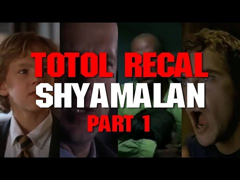 Totol Recal: M Night Shyamalan's Career Part 1 (Sixth Sense, Unbreakable, Signs & Wide Awake)