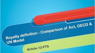 8  Royalty definition -  Comparison of Act, OECD & UN Model