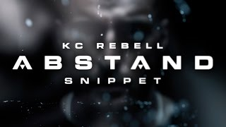 KC Rebell ✖️ ABSTAND ✖️ [ official Snippet ] OUT NOW!