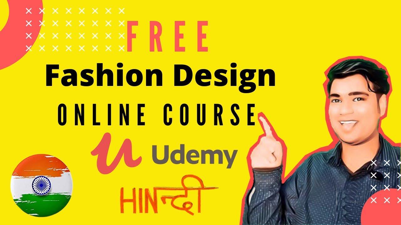Free Fashion Designing Online Courses Learn Fashion Designing At Home Udemy App Hindi India Youtube