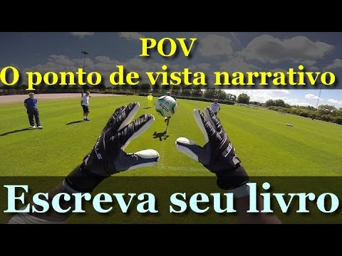 12 - Escreva seu livro: POV (Point of view) Ponto de vista
