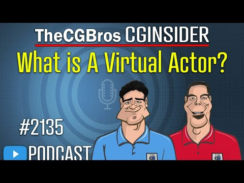 """The CGInsider Podcast #2135: """"What Is A Virtual Actor?"""""""