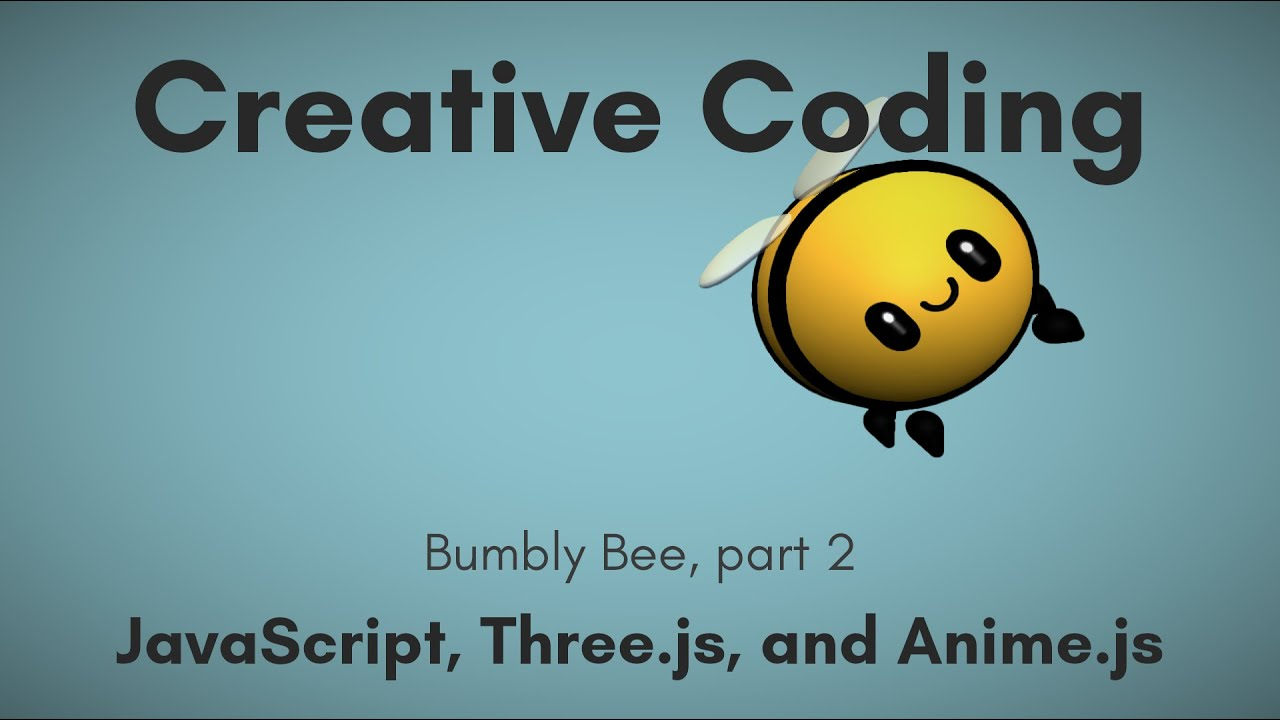 Creative Coding Time Lapse | Bumbly Bee, part 2 | JavaScript, Three.js, Anime.js