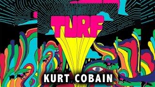 Turf - Kurt Cobain (AUDIO, tema nuevo 2015)