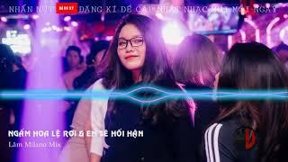 Ngắm Hoa Lệ Rơi & Em Sẽ Hối Hận -LK nhạc trẻ 2018 remix