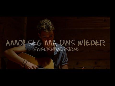 Andreas Gabalier - Amoi Seg Ma uns Wieder (English Cover)