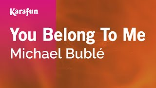 Karaoke You Belong To Me - Michael Bublé *
