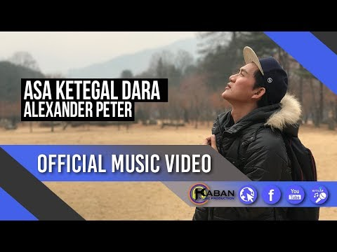 Alexander Peter | Asa Ketegal Dara (Official Music Video)