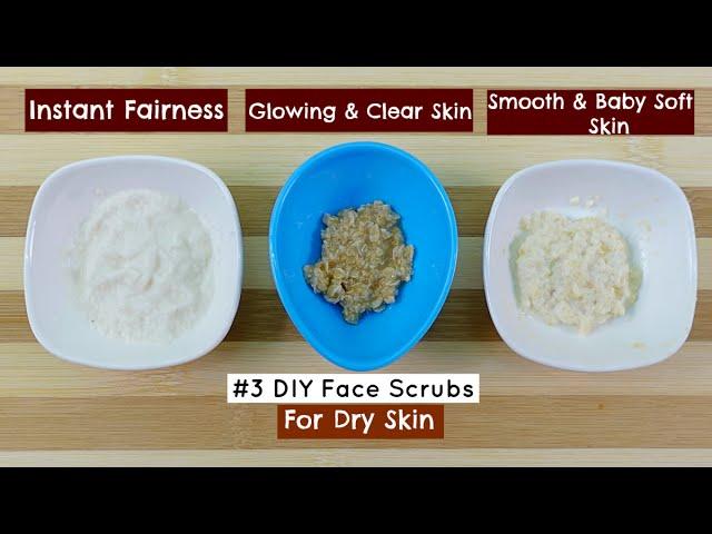 3 Best Homemade Face Scrub For Dry Skin Diy Skin Care Youtube
