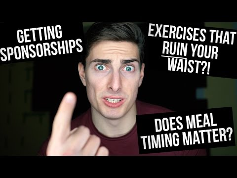 Exercises that give you a WIDE waist?! How to get Sponsored? Will carbs eaten at night turn to FAT?!
