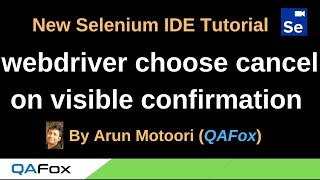 New Selenium IDE - Part 53 - webdriver choose cancel on visible confirmation Command