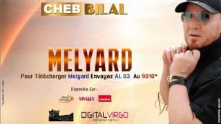Cheb Bilal -  Melyard