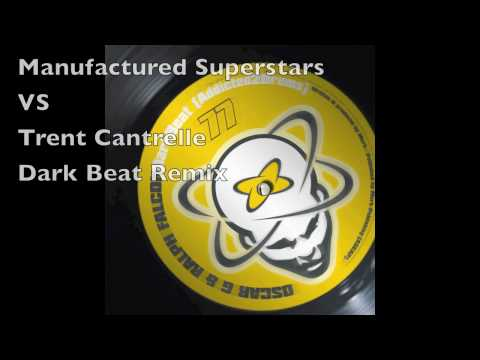Manufactured Superstars vs Trent Cantrelle Dark Beat Remix - Twisted Records